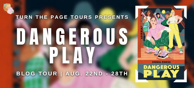Blog Tour: Dangerous Play by Emma Kress (Guest Post + Giveaway!)
