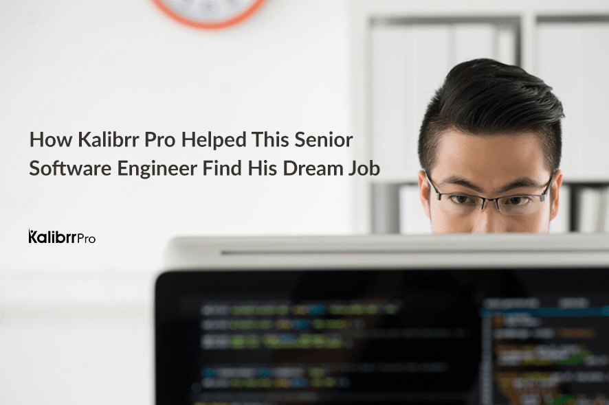 How Kalibrr Pro Helped This Senior Software Engineer Land His Dream Job