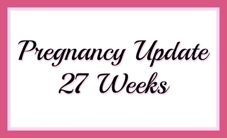 pregnancy update 27 weeks