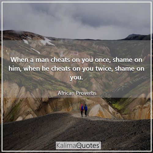 You on when quotes he cheats 17 Quotes