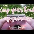 Keep your head up princess - Anson seabra