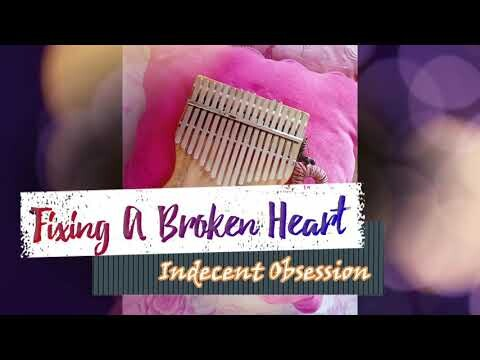 Fixing A Broken Heart - Indecent Obsession