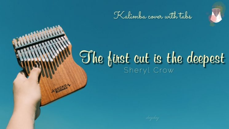 The First Cut Is the Deepest By Sheryl Crow Kalimba Tabs