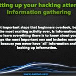 Setting up your hacking attempt - information gathering