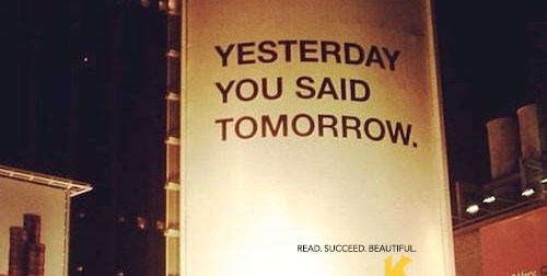 Yesterday You Said Tomorrow. Read. Succeed. Beautiful. Kallisti Publishing.