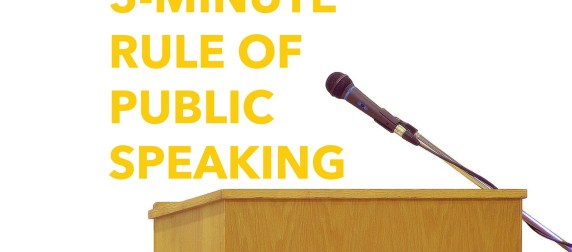 David R. Portney's 5-Minute Rule of Public Speaking.