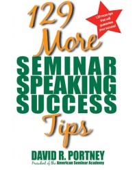 129 More Seminar Speaking Success Tips