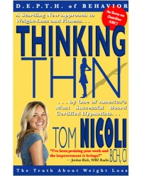 Thinking Thin: The Truth About Weight Loss