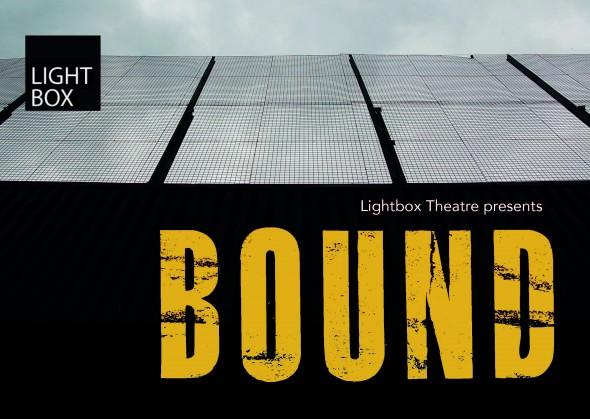 'Bound' by Lightbox Theatre