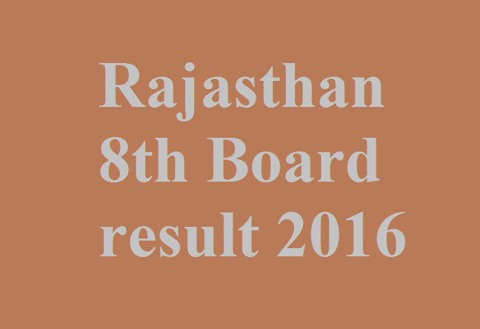 Rajasthan 8th board result 2016 ajmer date rbse 8th class for 8th board time table