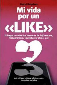 """<p>Portada del libro """"Mi vida por un like"""", de David Ruipérez.</p>"""
