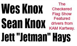 March 3rd The Checkered Flag Show featuring Jett Hays and the Knox Brothers