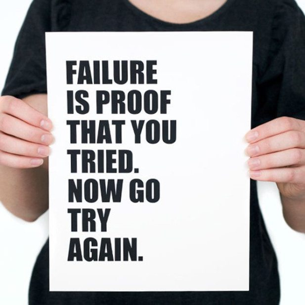 Failure means that you tried
