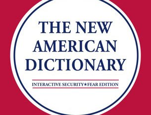 The New American Dictionary: Security/Fear Edition