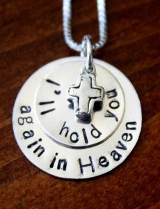 Memorial Necklace- Ill hold you again in heaven