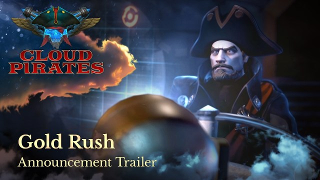 Cloud Pirates – Gold Rush Announcement Trailer