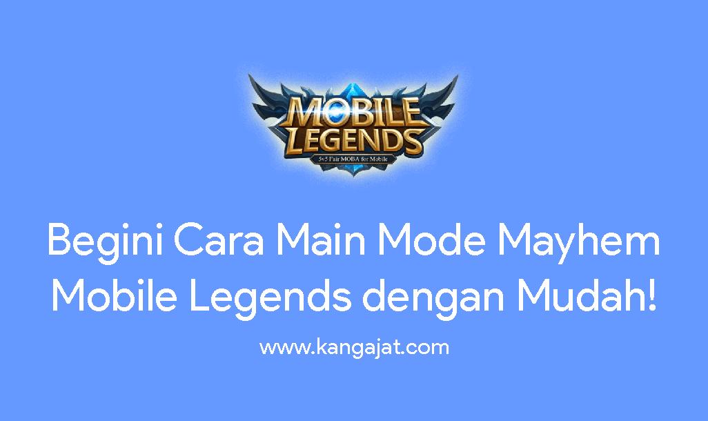 cara main mode mayhem mobile legends