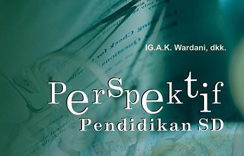 Soal Ujian UT PGSD PDGK4104 PERSPEKTIF PENDIDIKAN SD