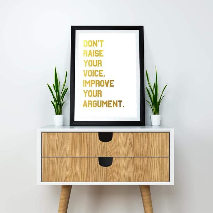 Don't Raise Your Voice Improve Your Argument