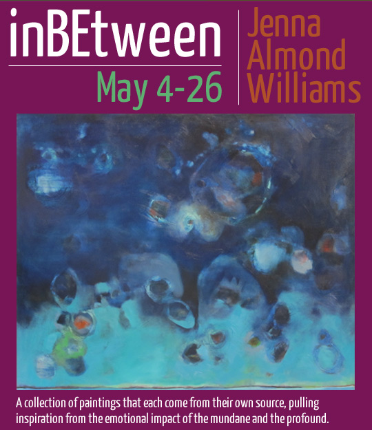 """""""inBEtween"""" featuring new works by Jenna Almond Williams"""