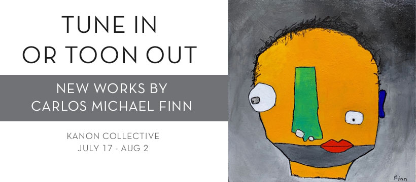 carlos michael finn, tune in or toon out art show