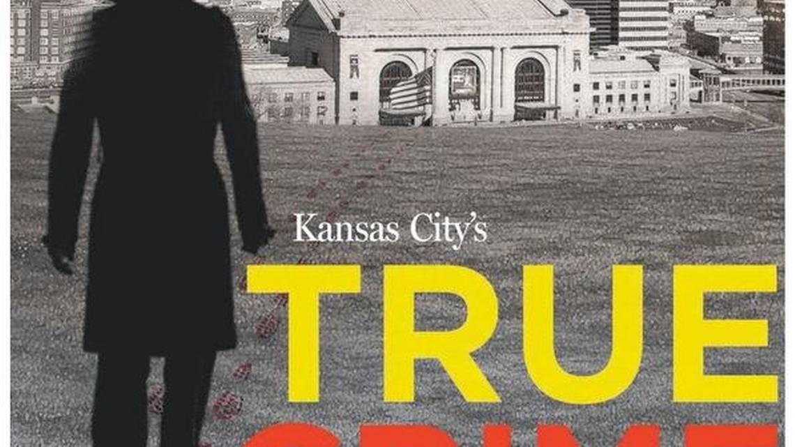 Kansas Citys True Crime A look at the areas notorious history  The Kansas City Star