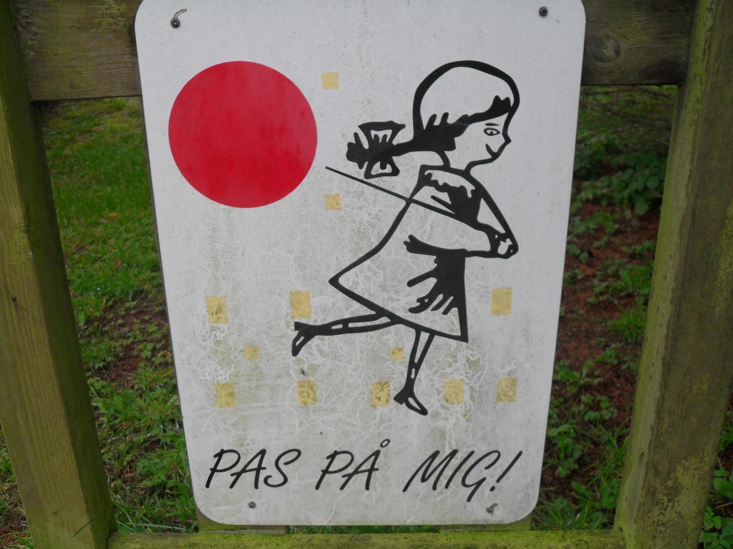Schilder an Dänemarks Straßen – Pas på mig