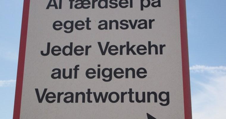 Schilder an Dänemarks Straßen  – Eget ansvar