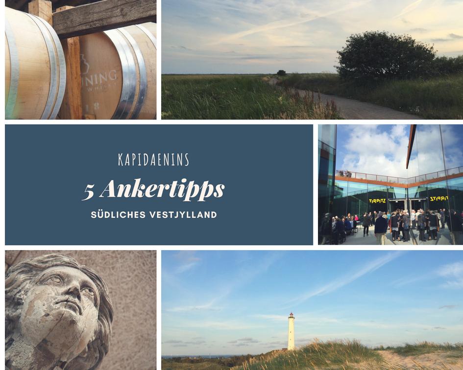 Kapidaenins 5 Ankertipps – südliches Vestjylland