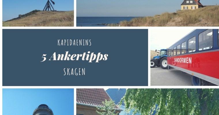 Kapidaenins 5 Ankertipps – Skagen