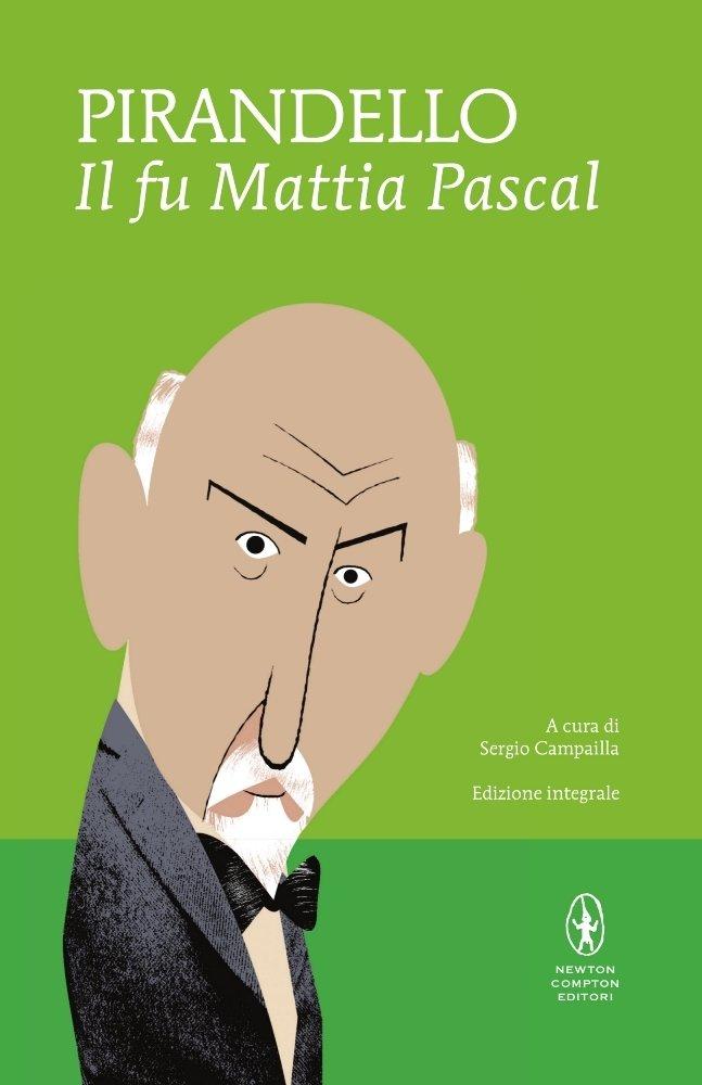 classici letteratura italiana Pirandello e il fu Mattia Pascal
