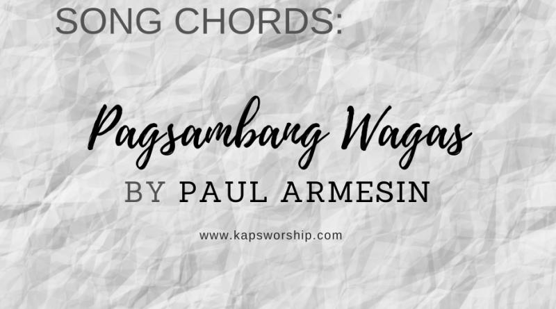 pagsambang wagas chords and lyrics by Paul Armesin