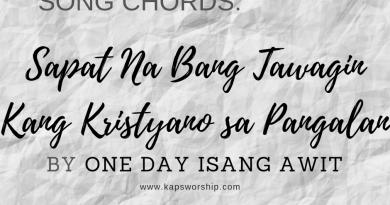 Sapat Na Bang Tawagin Kang Kristyano Sa Pangalan Chords by One Day Isang Awit