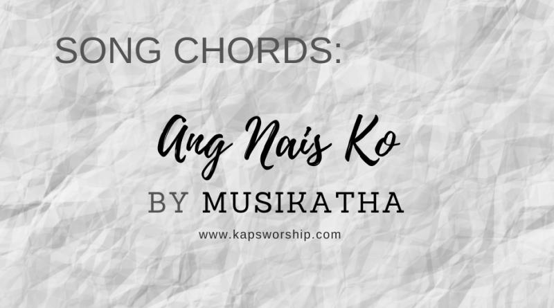 Ang Nais Ko Chords by Musikatha