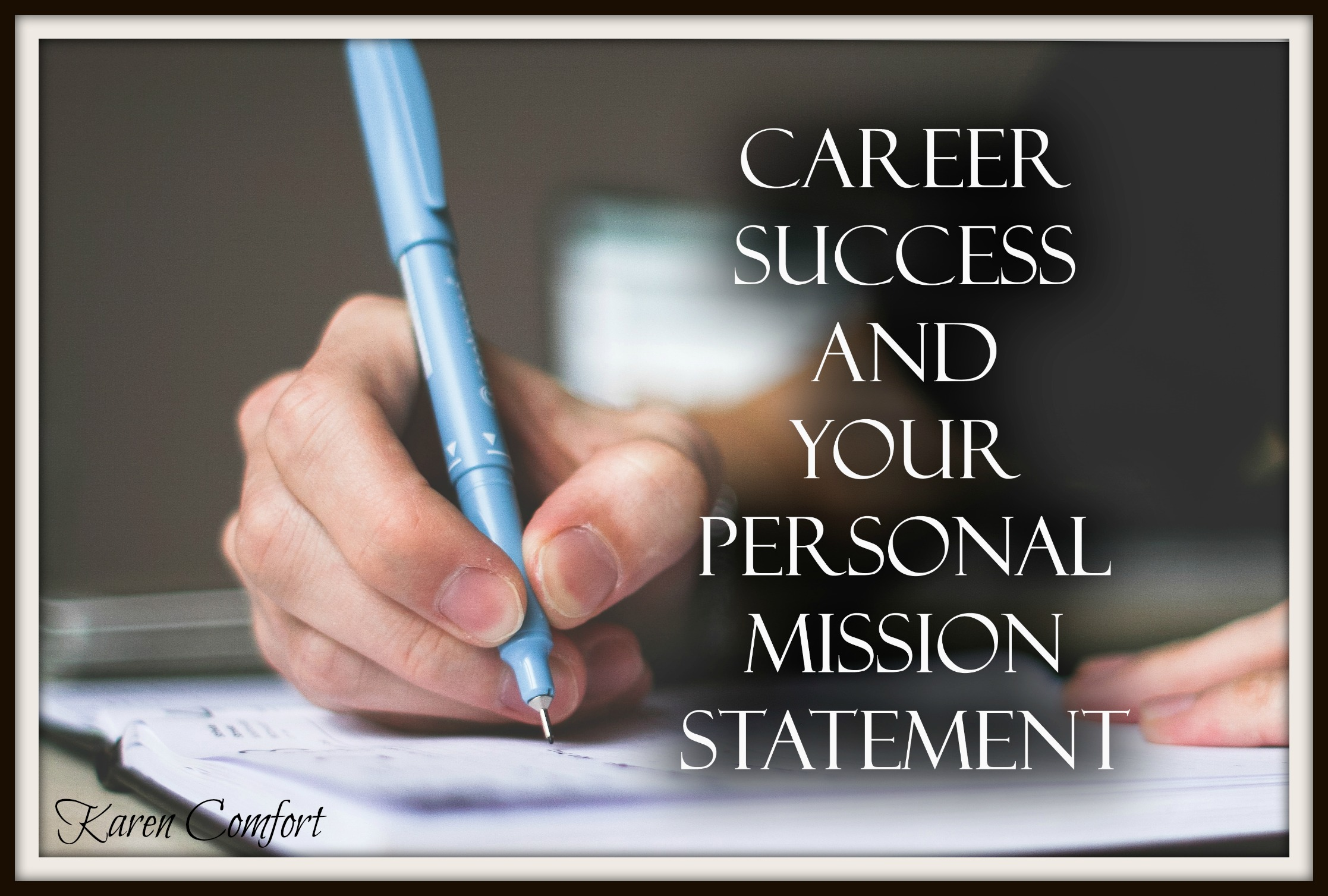 success and your personal mission statement career success and your personal mission statement