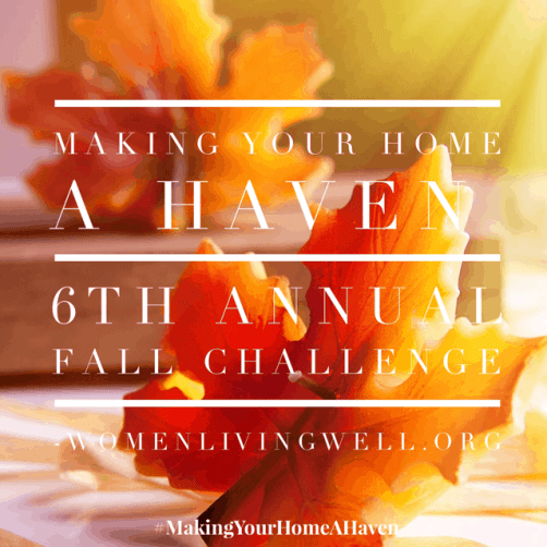 The 6th Annual Making a Home a Haven Challenge at WomenLivingWell.org