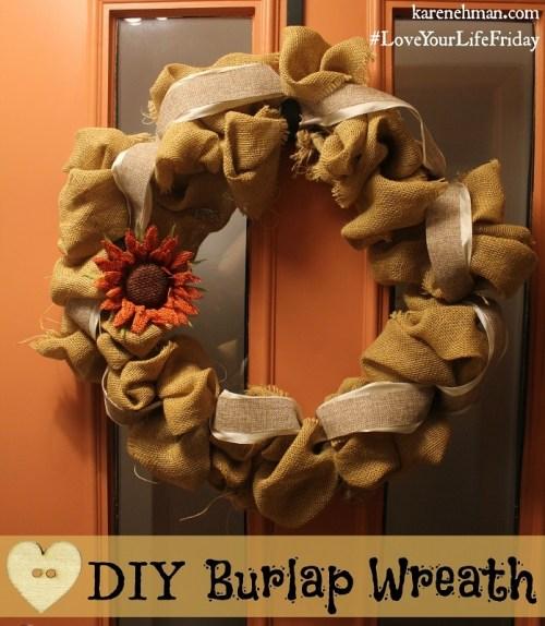 Super cute & easy DIY burlap wreath on #LoveYourLifeFriday at karenehman.com