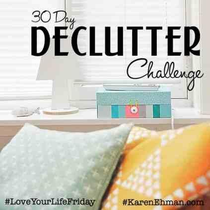 30 Day Declutter Challenge at KarenEhman.com