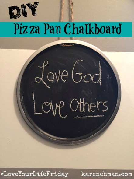 DIY Pizza Pan Chalkboard on #LoveYourLifeFriday from karenehman.com