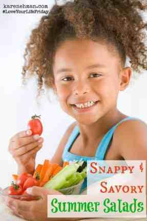 Love Your Life Friday Snappy & Savory Salads at KarenEhman.com