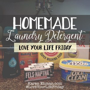 Homemade Laundry Detergent for #LoveYourLifeFriday with Sarah Lundgren