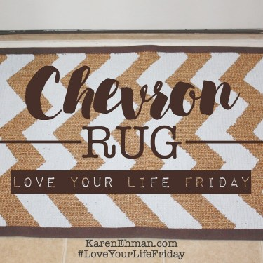 #LoveYourLifeFriday Chevron Rug with Chessa Moore at KarenEhman.com