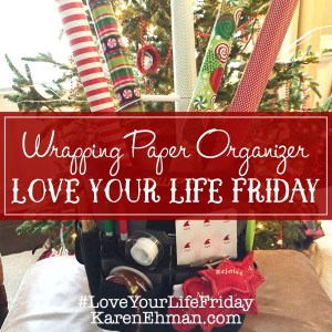 Wrapping Paper Organizer by Chessa Moore for #LoveYourLifeFriday