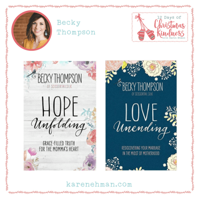 Join Becky Thompson of Scissortail Silk for a 2-book giveaway during Karen Ehman's 12 Days of Christmas Kindness.