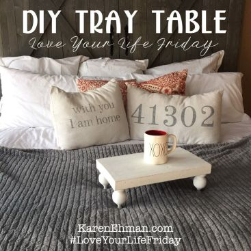 DIY Tray Table by Katina Miller for #LoveYourLifeFriday