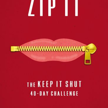 Announcing Zip It: The Keep It Shut 40-Day Challenge