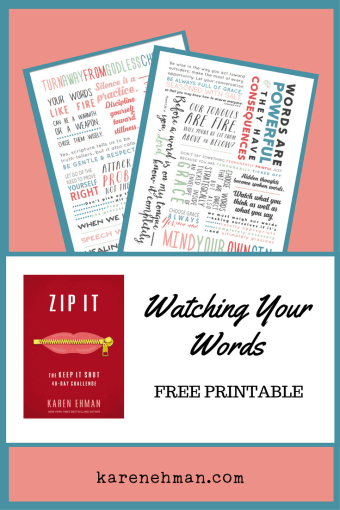 Watching Your Words FREE printable by Karen Ehman inspired by her new Zip It 40-day devotional.