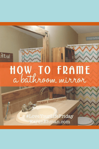 How to frame a bathroom mirror by Amanda Wells for Love Your Life Friday at karenehman.com. Click here for the DIY tutorial with pictures.