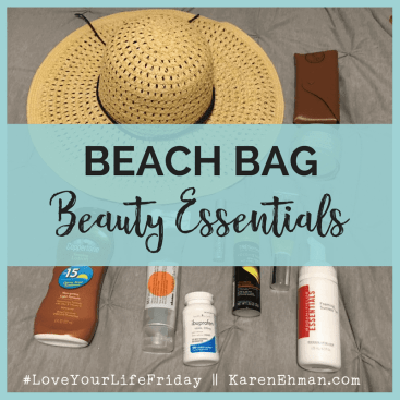 Beach Bag Beauty Essentials for #LoveYourLifeFriday