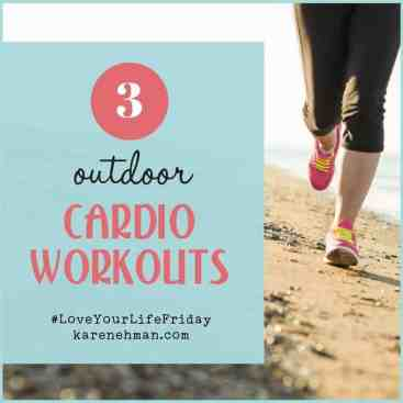 3 Outdoor Cardio Workouts for #LoveYourLifeFriday